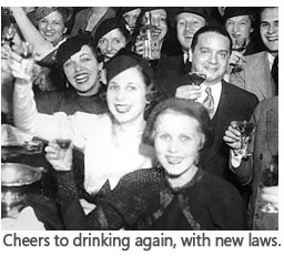 Post-Prohibition: Cheers to drinking again, with new laws.