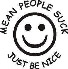 mean people suck; just be nice